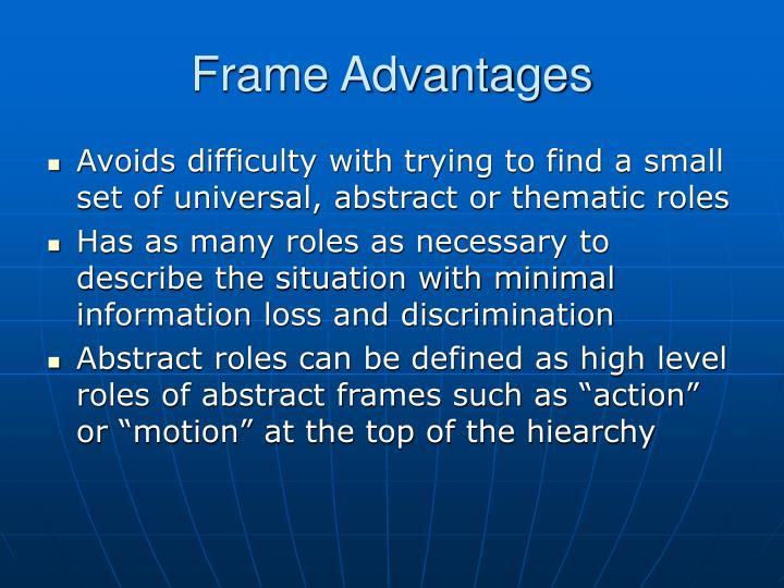 Frame Advantages