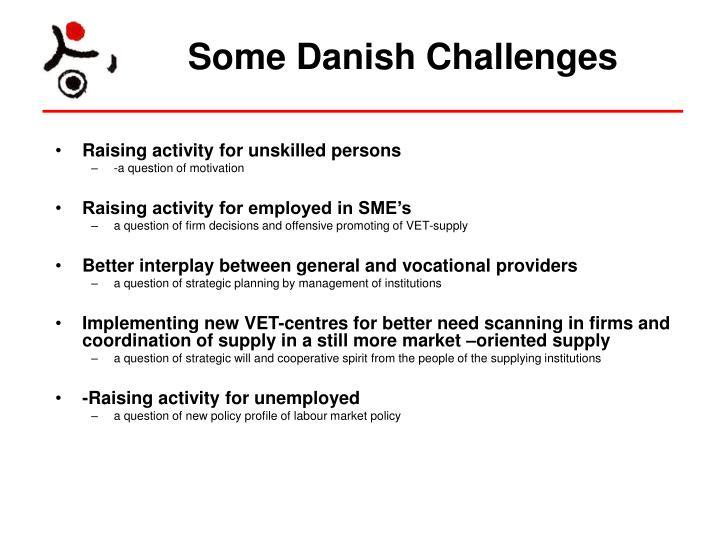 Some Danish Challenges
