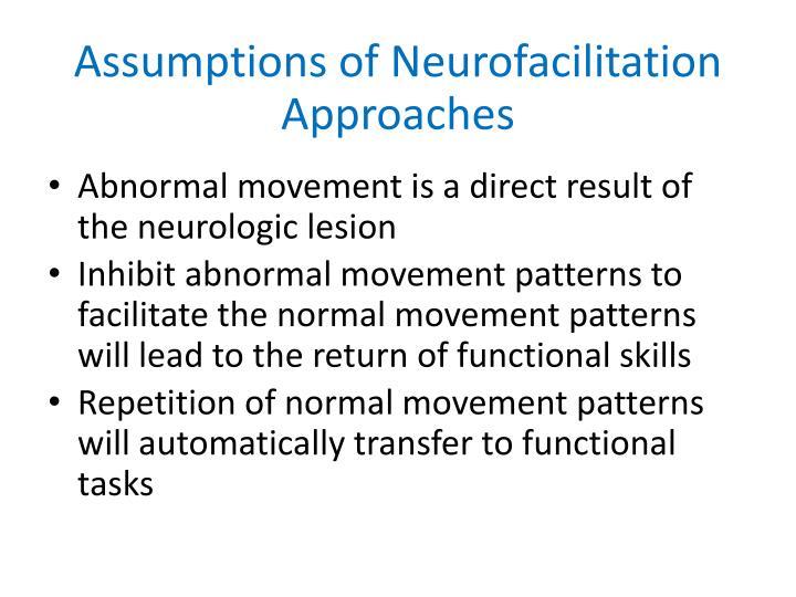 Assumptions of Neurofacilitation Approaches