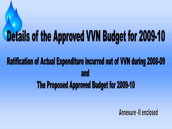 Details of the Approved VVN Budget for 2009-10