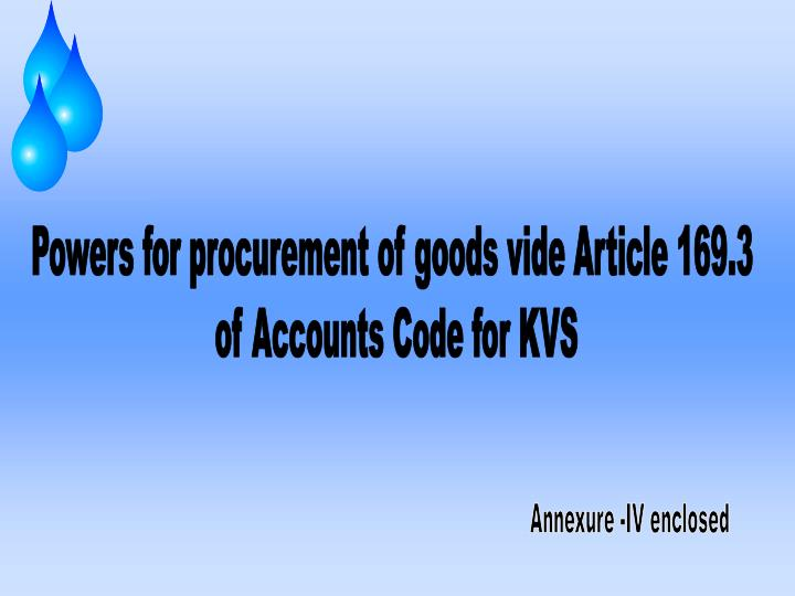 Powers for procurement of goods vide Article 169.3
