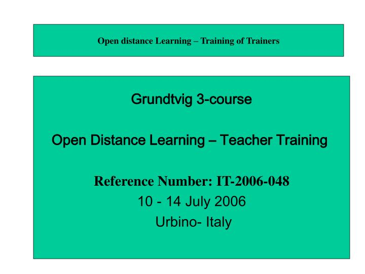Open distance Learning – Training of Trainers