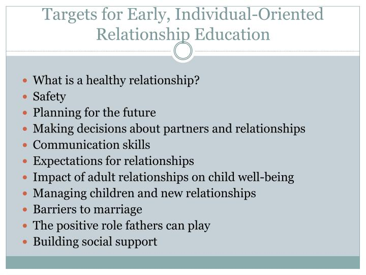 Targets for Early, Individual-Oriented Relationship Education