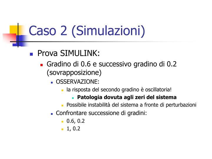 Caso 2 (Simulazioni)