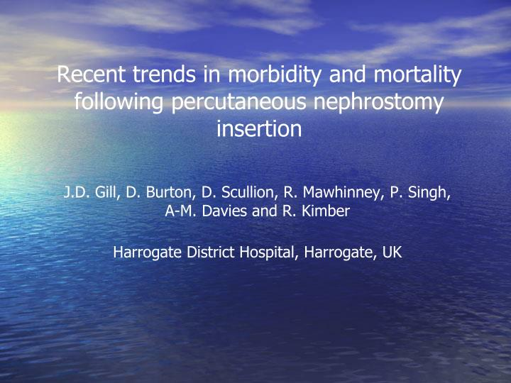 Recent trends in morbidity and mortality following percutaneous nephrostomy insertion