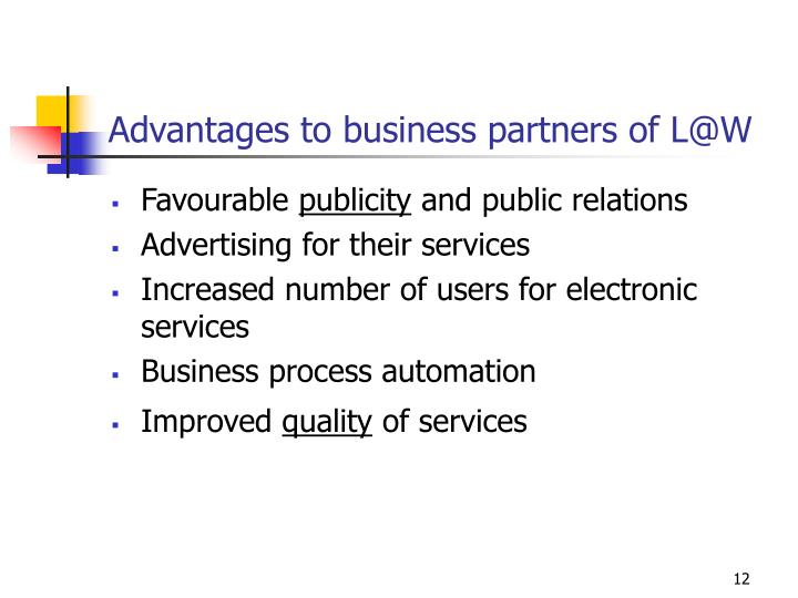 Advantages to business partners of L@W