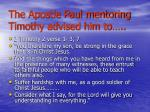 the apostle paul mentoring timothy advised him to