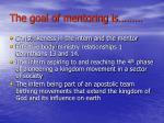 the goal of mentoring is