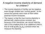 a negative income elasticity of demand for children