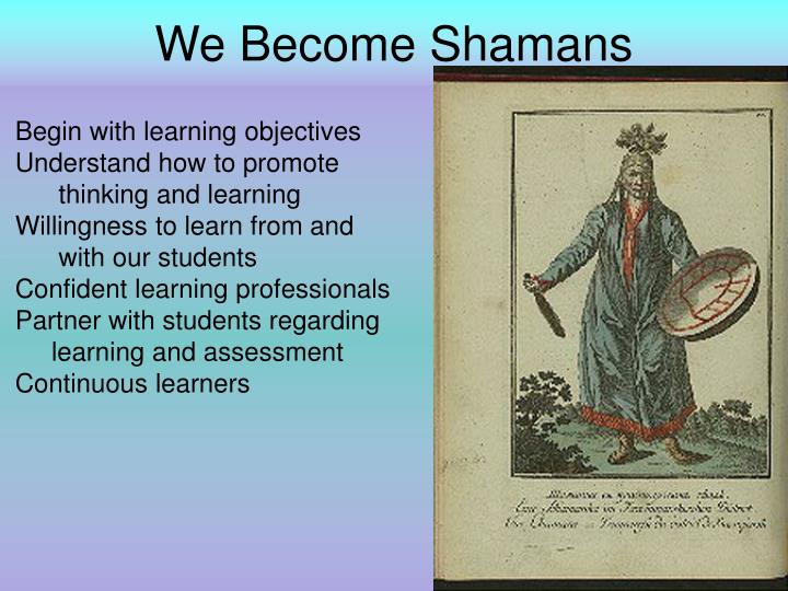 We Become Shamans