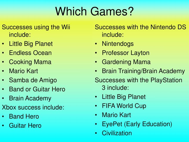 Successes using the Wii include: