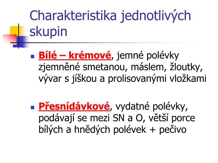 Charakteristika jednotlivých skupin