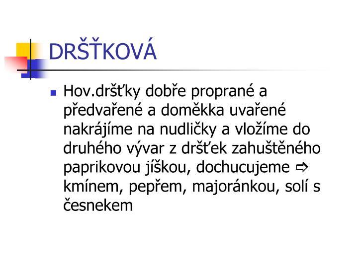 DRŠŤKOVÁ