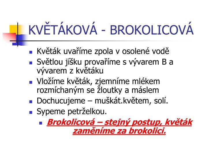 KVĚTÁKOVÁ - BROKOLICOVÁ