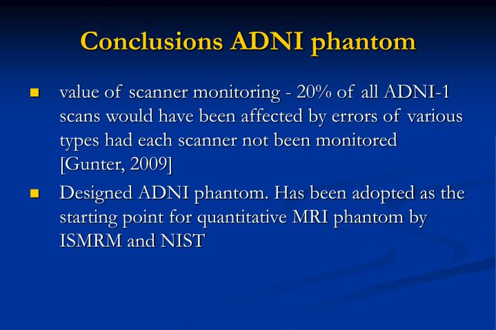 Conclusions ADNI phantom
