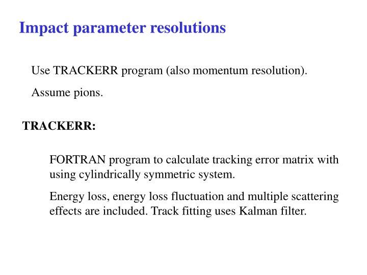 Impact parameter resolutions