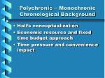 polychronic monochronic chronological background