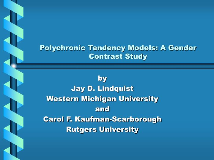 polychronic tendency models a gender contrast study