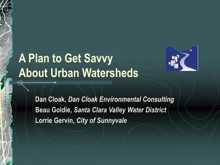 a plan to get savvy about urban watersheds n.