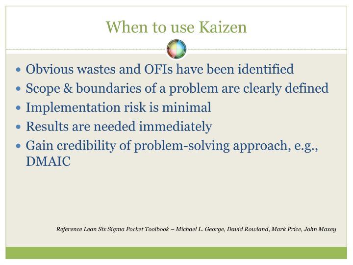 When to use Kaizen
