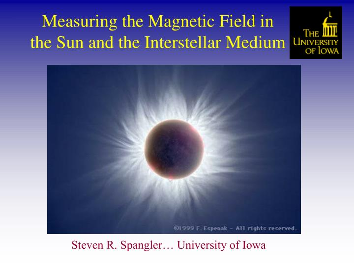 measuring the magnetic field in the sun and the interstellar medium n.
