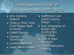 challenges to design of california healthcare projects