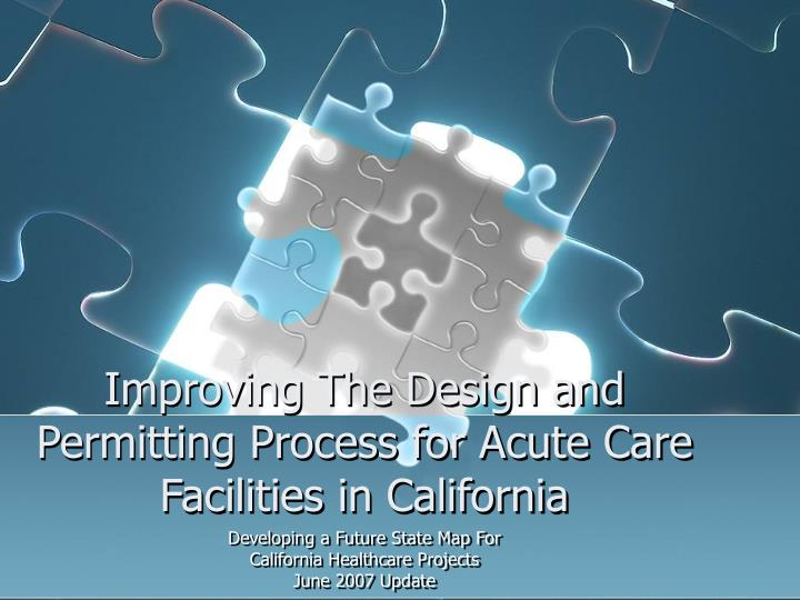 improving the design and permitting process for acute care facilities in california