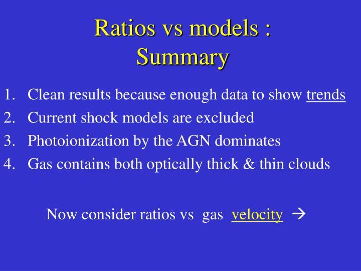 Ratios vs models : Summary