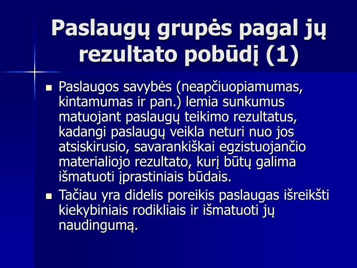 Paslaugų grupės pagal jų rezultato pobūdį (1)