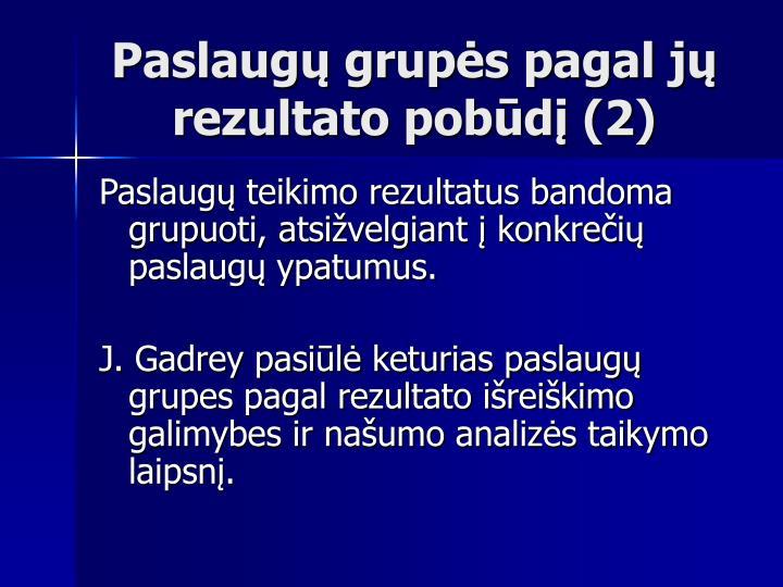 Paslaugų grupės pagal jų rezultato pobūdį (2)