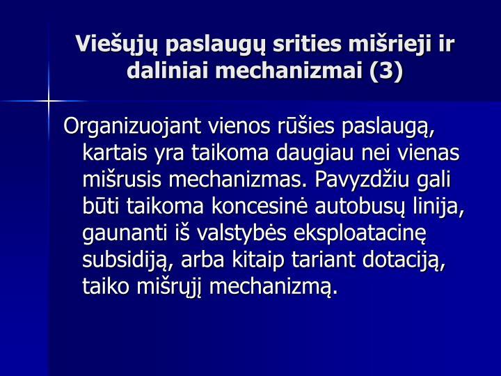 Viešųjų paslaugų srities mišrieji ir daliniai mechanizmai (3)