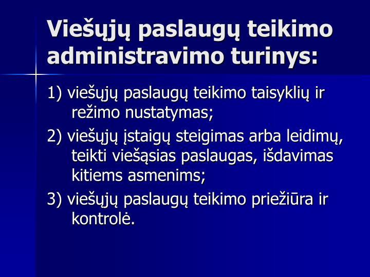 Viešųjų paslaugų teikimo administravimo turinys:
