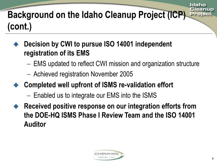 Background on the Idaho Cleanup Project (ICP) (cont.)