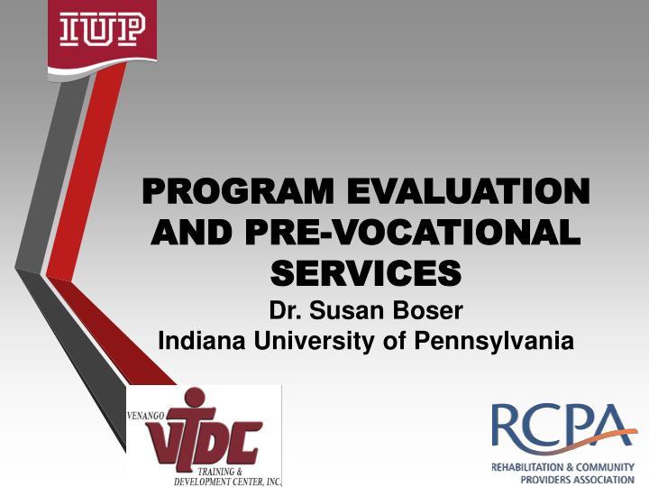 PROGRAM EVALUATION AND PRE-VOCATIONAL SERVICES