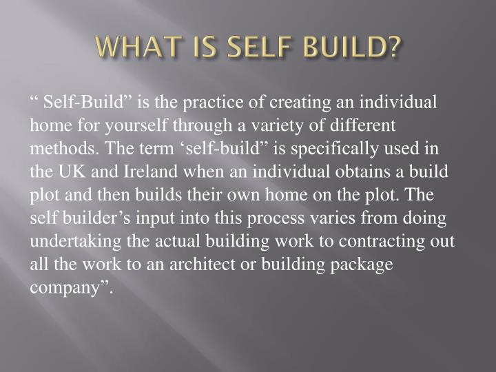 WHAT IS SELF BUILD?