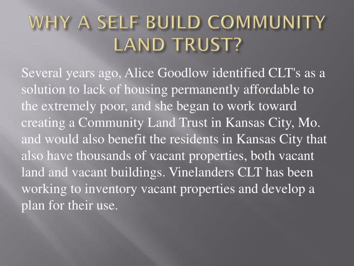 WHY A SELF BUILD COMMUNITY LAND TRUST?