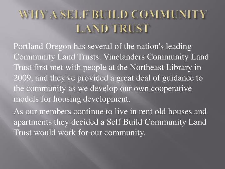 WHY A SELF BUILD COMMUNITY LAND TRUST