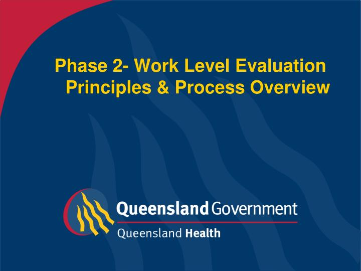 Phase 2 work level evaluation principles process overview