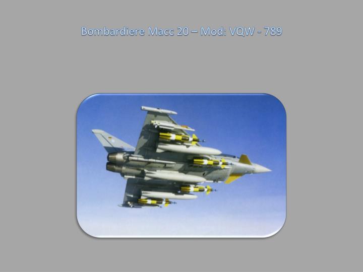 Bombardiere Macc 20 –