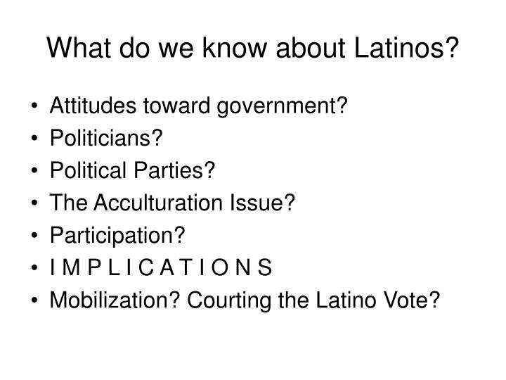 What do we know about Latinos?