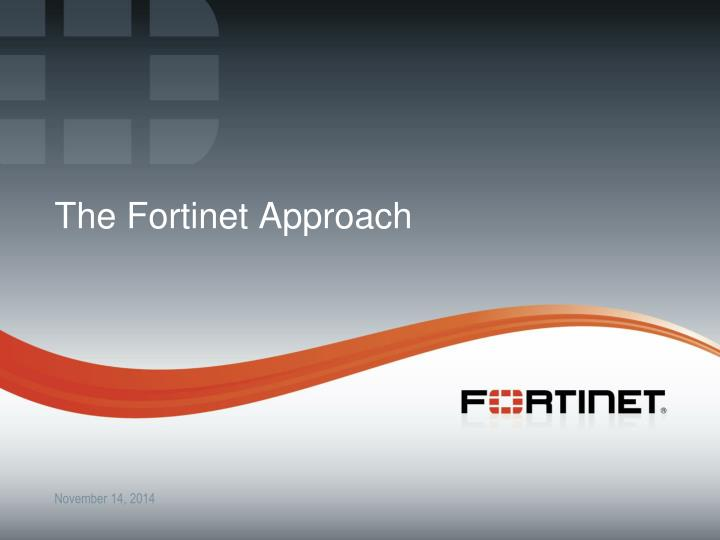 The Fortinet Approach