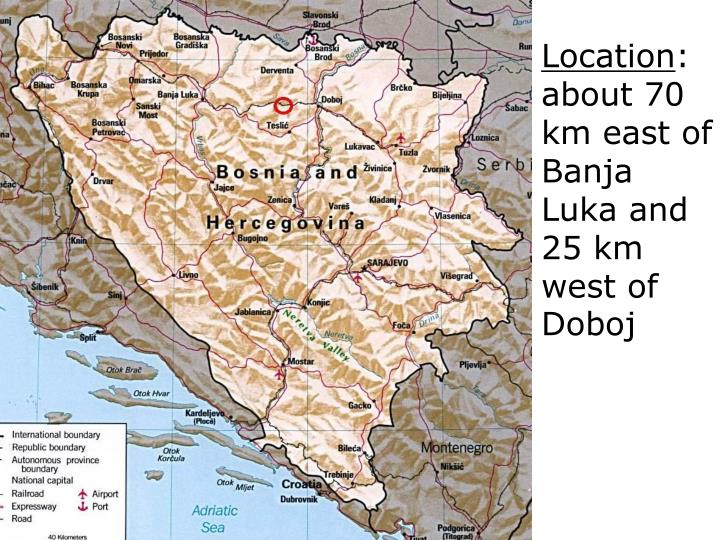 Location about 70 km east of banja luka and 25 km west of doboj