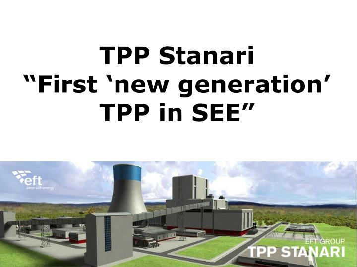 Tpp stanari first new generation tpp in see