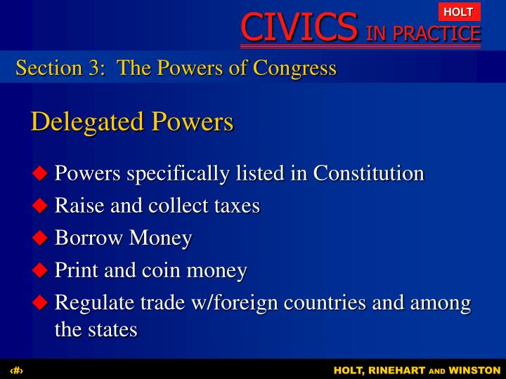 Section 3:	The Powers of Congress