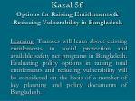 kazal 5f options for raising entitlements reducing vulnerability in bangladesh