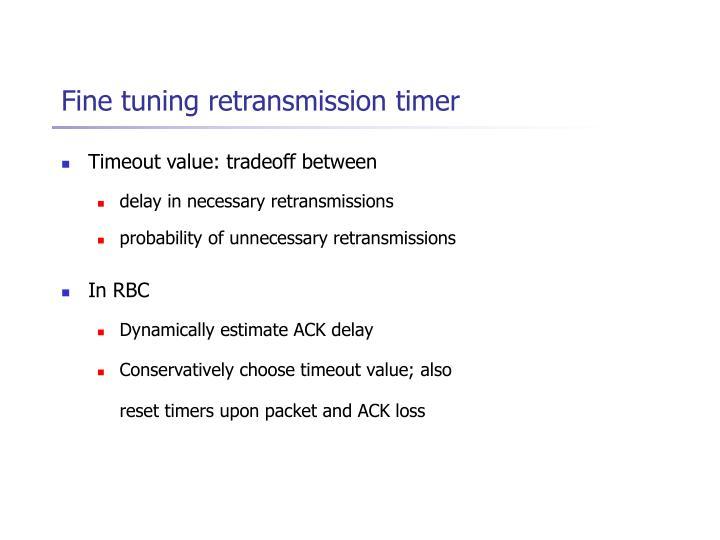 Fine tuning retransmission timer