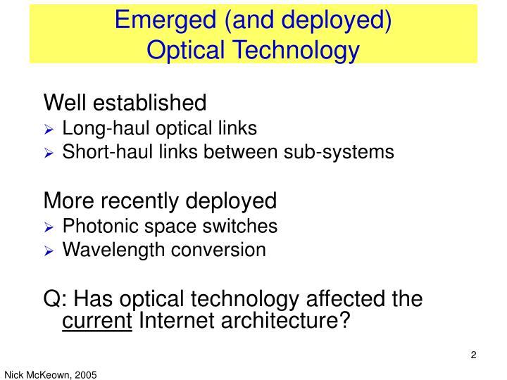 Emerged and deployed optical technology