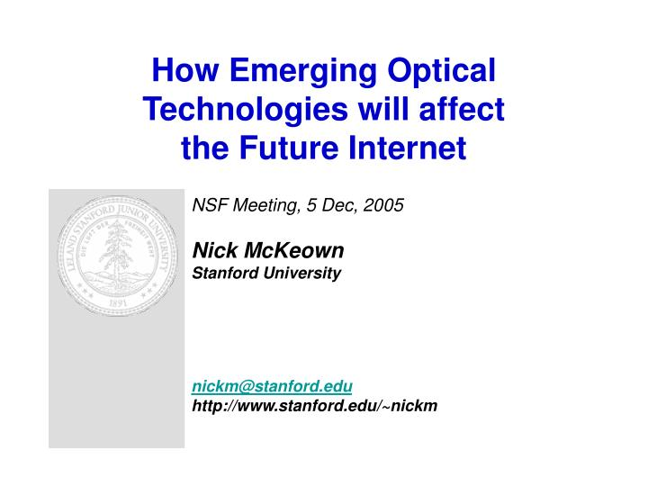 How emerging optical technologies will affect the future internet