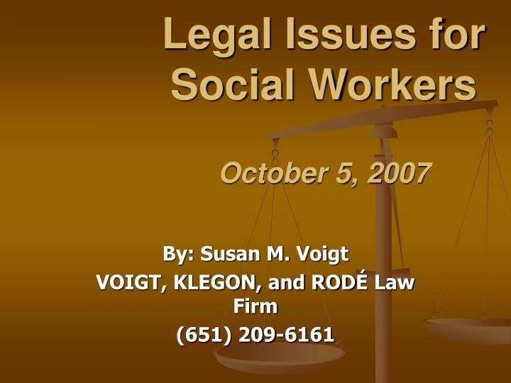 Legal issues for social workers october 5 2007