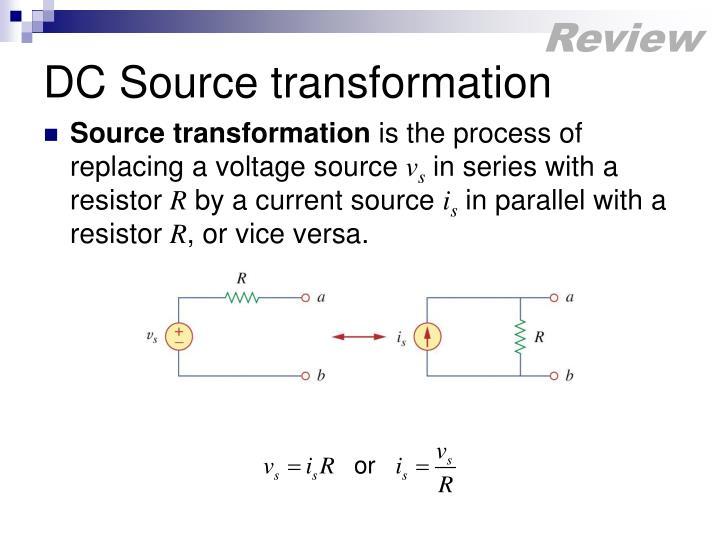 Dc source transformation
